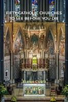 Fifty Catholic Churches to See Before You Die