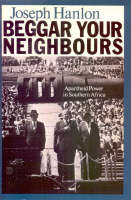 Beggar Your Neighbours - Apartheid Power in Southern Africa (Paperback)