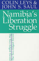 Namibia`s Liberation Struggle - The Two-edged Sword (Paperback)