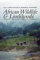 African Wildlife and Livelihoods: The Promise and Performance of Community Conservation (Paperback)