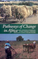 Pathways of Change in Africa: Crops, Livestock and Livelihoods in Mali, Ethiopia and Zimbabwe (Paperback)