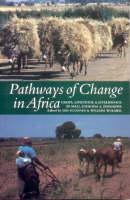 Pathways of Change in Africa: Crops, Livestock and Livelihoods in Mali, Ethiopia and Zimbabwe (Hardback)