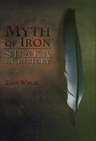 Myth of Iron - Shaka in History (Paperback)