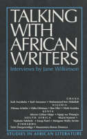 Talking with African Writers - Interviews with African Poets, Playwrights and Novelists (Paperback)