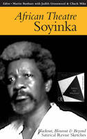 African Theatre: Soyinka. Blackout, Blowout and Beyond - African Theatre (Paperback)