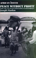 Peace without Profit: How the IMF Blocks Rebuilding in Mozambique - African Issues (Paperback)