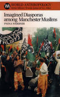Imagined Diasporas Among Manchester Muslims: The Public Performance of Pakistani Transnational Identity Politics - World Anthropology (Paperback)