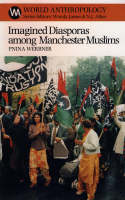 Imagined Diasporas Among Manchester Muslims: The Public Performance of Pakistani Transnational Identity Politics - World Anthropology (Hardback)