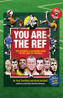 You are the Ref: The Ultimate Illustrated Guide to the Laws of Football (Hardback)
