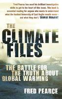The Climate Files: The Battle for the Truth About Global Warming (Paperback)