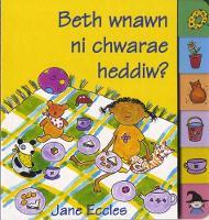 Beth Wnawn Ni Chwarae Heddiw? (Hardback)