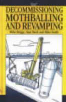 Decommissioning, Mothballing and Revamping