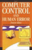 Computer Control and Human Error in the Process Industries (Hardback)