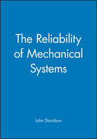 The Reliability of Mechanical Systems (Hardback)