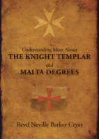 Understanding More About the Knight Templar and Malta Degrees (Paperback)