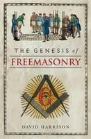 The Genesis of Freemasonry (Hardback)