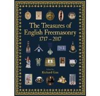 The Treasures of English Freemasonry 1717 - 2017 (Hardback)