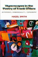 Hyperscapes in the Poetry of Frank O'Hara: Difference, Homosexuality, Topography (Paperback)