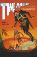 The Time Machines: The Story of the Science-Fiction Pulp Magazines from the Beginning to 1950 - Liverpool Science Fiction Texts & Studies 24 (Paperback)