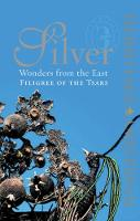 Silver Wonders from the East: Filigree of the Tsars (Hardback)