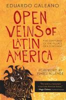 Open Veins of Latin America: Five Centuries of the Pillage of a Continent (Paperback)
