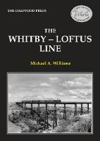 The Whitby-Loftus Line - Locomotion Papers LP244 (Paperback)