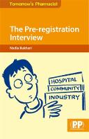 The Pre-registration Interview: Preparation for the Application Process - Tomorrow's Pharmacist (Paperback)