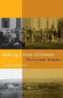 Seeking A State Of Heaven: The German Templers (Paperback)