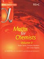 Maths for Chemists: Power Series, Complex Numbers and Linear Algebra v. 2 - Tutorial Chemistry Texts v. 19 (Paperback)