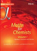 Maths for Chemists: Numbers, Functions and Calculus v. 1 - Tutorial Chemistry Texts v. 18 (Paperback)