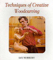 Techniques of Creative Woodcarving (Paperback)