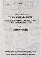 The Great Transformation: The Contribution of German-Jewish Exiles to British Culture: The Fifth Martin Miller and Hannah Norbert-Miller Memorial Lecture - Miller Memorial Lectures 5 (Paperback)