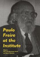 Paulo Freire at the Institute of Education (Paperback)