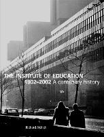 The Institute of Education 1902-2002: A centenary history (Paperback)