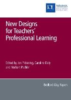 New Designs for Teachers' Professional Learning - Bedford Way Papers 27 (Paperback)
