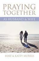 Praying Together as Husband and Wife (Paperback)