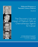 The Discovery, Use and Impact of Platinum Salts as Chemotherapy Agents for Cancer (Paperback)