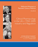 Clinical Pharmacology in the UK, C. 1950-2000: Industry and Regulation (Paperback)
