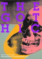 The Gothic - Documents of Contemporary Art 6 (Paperback)
