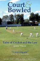Court and Bowled: Tales of Cricket and the Law