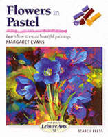 Flowers in Pastel (SBSLA12) - Step-by-Step Leisure Arts (Paperback)