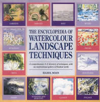 Encyclopedia of Watercolour Landscape Techniques: A Comprehensive A-Z Directory of Techniques, with an Inspirational Gallery of Finished Works - Encyclopedia of (Paperback)