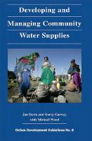 Developing and Managing Community Water Supplies (Paperback)