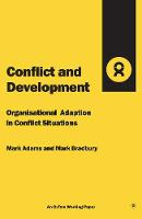 Conflict and Development: Organisational adaptation in conflict situations (Paperback)