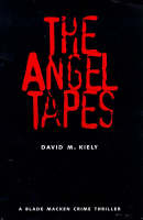 The Angel Tapes - Blade Macken Thriller S. (Paperback)