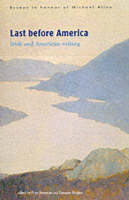 Last Before America: Irish and American Writing (Paperback)