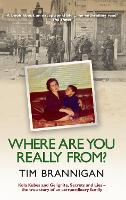 Where Are You Really From?: Kola Kubes and Gelignite, Secrets and Lies - the True Story of an Extraordinary Family (Paperback)