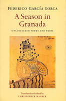 Season in Granada: Uncollected Poems and Prose (Paperback)