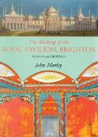 Making of the Royal Pavilion, Brighton: Designs and Drawings (Paperback)