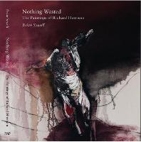 Nothing Wasted: The Paintings by Richard Harrison (Hardback)